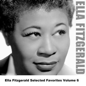Ella Fitzgerald的專輯Ella Fitzgerald Selected Favorites, Vol. 6