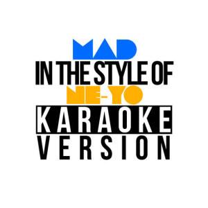 Karaoke - Ameritz的專輯Mad (In the Style of Ne-Yo) [Karaoke Version] - Single