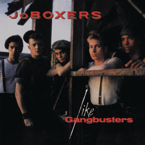 Album Like Gangbusters from Jo Boxers