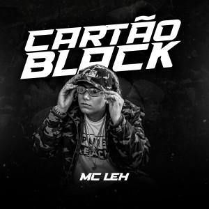 Album Cartão Black from Mc Leh