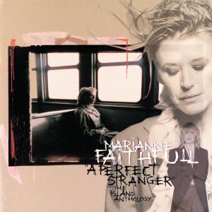 Marianne Faithfull的專輯A Perfect Stranger: The Island Anthology