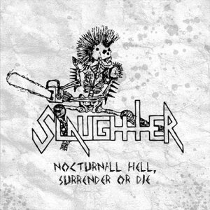 Album Nocturnal Hell, Surrender or Die from Slaughter