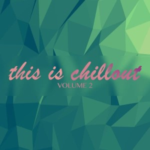 Album This Is Chillout Vol. 2 from Various Artists