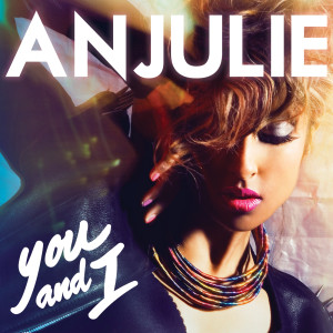 收聽Anjulie的You And I歌詞歌曲