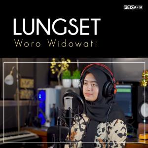 Lungset dari Woro Widowati