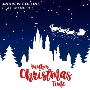 Album Another Christmas Time (feat. Monique) from Andrew Collins