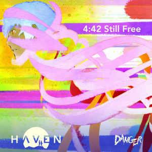 Album 4:42 Still Free (From Haven) from Danger