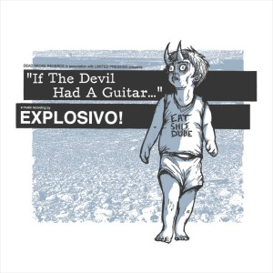 Album If the Devil Had a Guitar... from Explosivo!