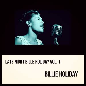 Late Night Bille Holiday, Vol. 1 (Explicit)