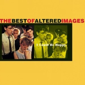 Album I Could Be Happy: The Best Of Altered Images from Altered Images