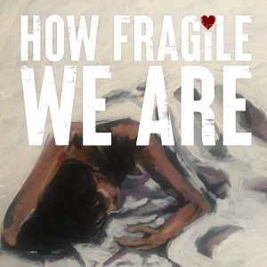 Album How Fragile We Are from Shania Frew