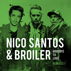 Listen to Goodbye To Love (Melloric Remix) song with lyrics from Nico Santos