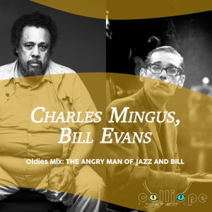 Album Oldies Mix: The Angry Man of Jazz and Bill from Charles Mingus