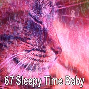 Baby Sleep的專輯67 Sleepy Time Baby