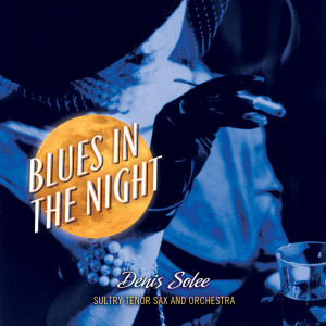 Blues In The Night 2010 Denis Solee