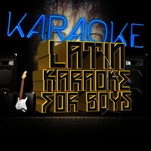 Ameritz Karaoke Latino的專輯Latin Karaoke for Boys