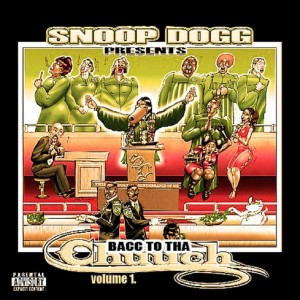 Album Bacc To Tha Chuuch, Volume 1 from Snoop Dogg Presents