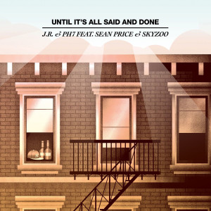 Album Until It's All Said and Done (Remixes) [featuring Sean Price & Skyzoo] (Explicit) from JR & PH7