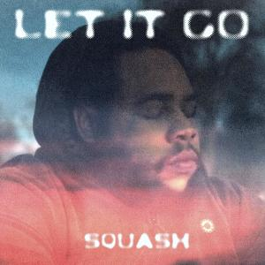 Album Let It Go (Explicit) from Squash