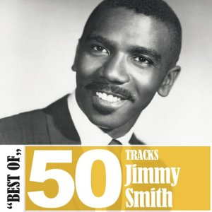 Jimmy Smith的專輯Best Of - 50 Tracks
