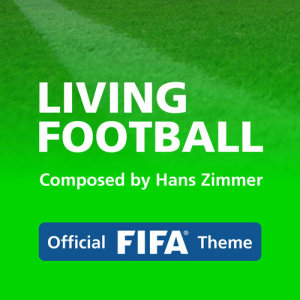 Hans Zimmer的專輯Living Football (Official FIFA Theme)