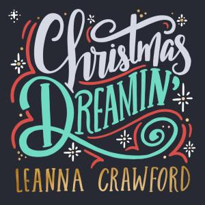 Album Christmas Dreamin' from Leanna Crawford