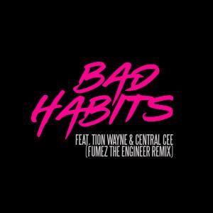 Ed Sheeran的專輯Bad Habits (feat. Tion Wayne & Central Cee) [Fumez The Engineer Remix] (Explicit)