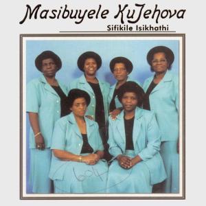 Album Sifikile Isikhathi from Masibuyele KuJehova