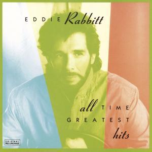 All Time Greatest Hits 2009 Eddie Rabbitt