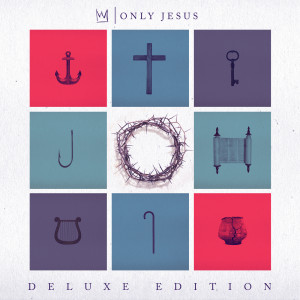 Casting Crowns的專輯Only Jesus (Deluxe)
