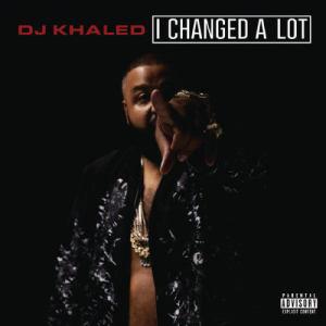 อัลบัม I Changed A Lot (Deluxe) ศิลปิน DJ Khaled
