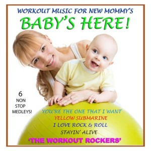 Album Baby's Here! from The Workout Rockers