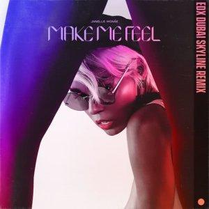 Album Make Me Feel (EDX Dubai Skyline Remix) from Janelle Monáe