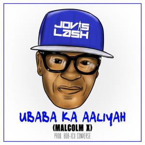 Album Ubaba Ka Aaliyah Business Malcolm X Single from Jovislash