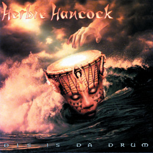 Dis Is Da Drum 1995 Herbie Hancock