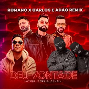 Dennis的專輯Deu Vontade (Romano x Carlos & Adão Soft Remix) (Explicit)