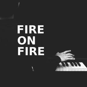 Fire on Fire的專輯Fire On Fire