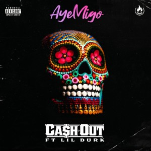 Album Aye Migo (Explicit) from Ca$h Out