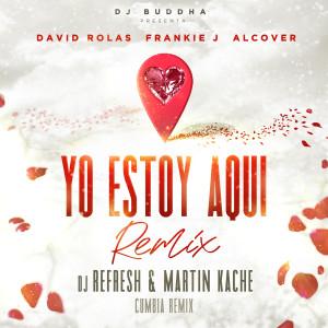 Album Yo Estoy Aqui (feat. Alcover & Dj Buddha) [Cumbia Remix] from David Rolas