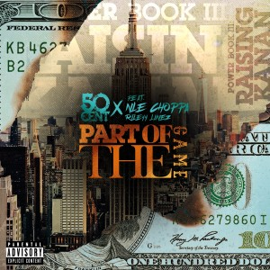 50 Cent的專輯Part Of The Game (feat. NLE Choppa & Rileyy Lanez)