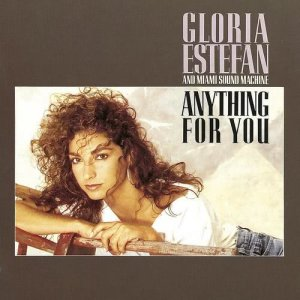Album Anything For You from Gloria Estefan and Miami Sound Machine