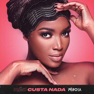 Album Não Custa Nada from Pérola