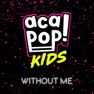 Album Without Me from Acapop! KIDS