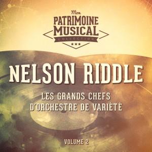 Les Grands Chefs D'orchestre De Variété: Nelson Riddle, Vol. 2