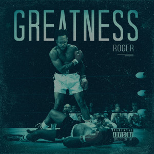 Album Greatness from Roger