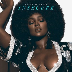 Listen to Insecure song with lyrics from Amara La Negra