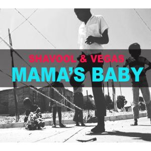 Album Mamas Baby Single from Shavool