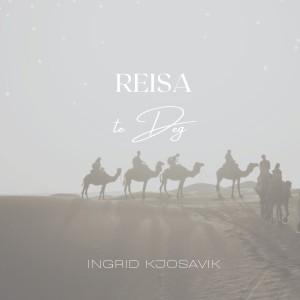 Ingrid Kjosavik的專輯Reisa Te Deg