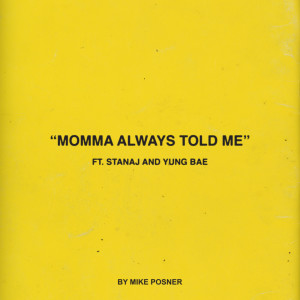Mike Posner的專輯Momma Always Told Me (feat. Stanaj & Yung Bae)