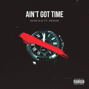 Album Ain't Got Time (Explicit) from J Woods